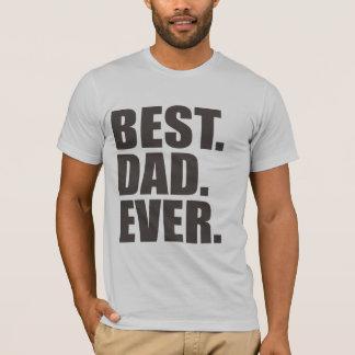 Camiseta El mejor. Papá. Nunca