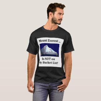 Camiseta El monte Everest no está en mi lista del cubo
