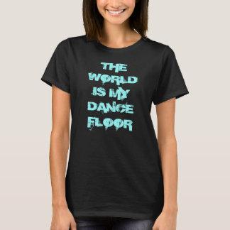 Camiseta El mundo es mi Dance Floor
