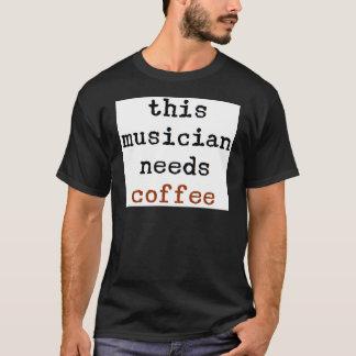 Camiseta el músico necesita el café