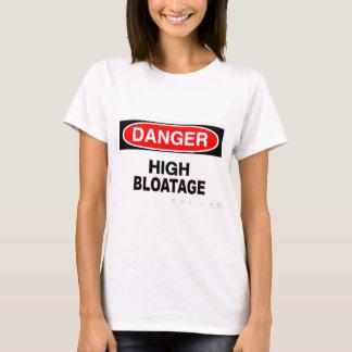 Camiseta El peligro alto Bloatage de las mujeres