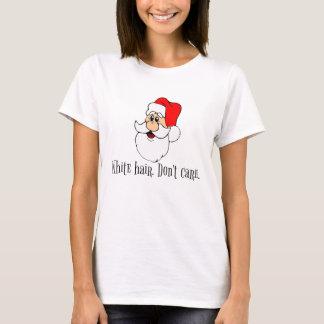 Camiseta El pelo blanco divertido de Papá Noel no cuida