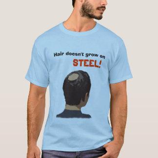 Camiseta ¡El pelo no crece en el acero!