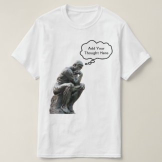 Camiseta El pensador de Rodin - añada su pensamiento de