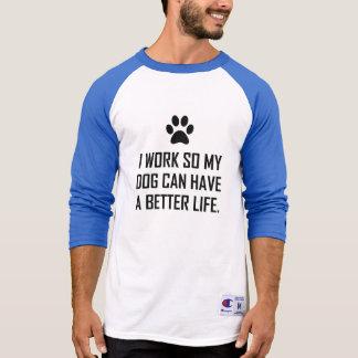 Camiseta El perro del trabajo mejora tan vida