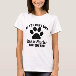 Camiseta El Pinscher alemán no tiene gusto de diseños
