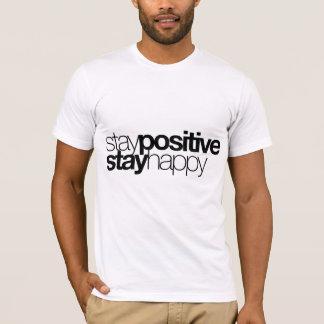 Camiseta El positivo de la estancia, permanece feliz