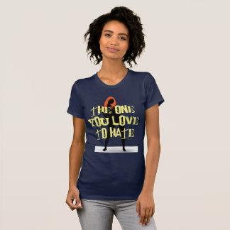 Camiseta El que usted ama odiar