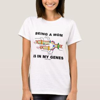 Camiseta El ser una mamá está en mis genes (la réplica de