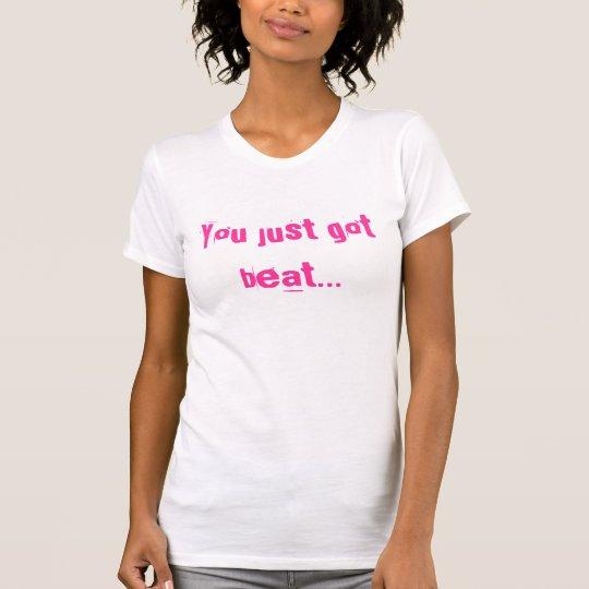 """Camiseta ¡El T de las mujeres """"usted consiguió golpe de un"""