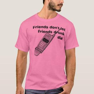 Camiseta el teléfono celular, amigos no deja el dial bebido