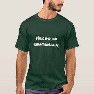 Camiseta ¡En Guatemala de Hecho!