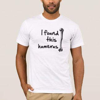 Camiseta Encontré este húmero