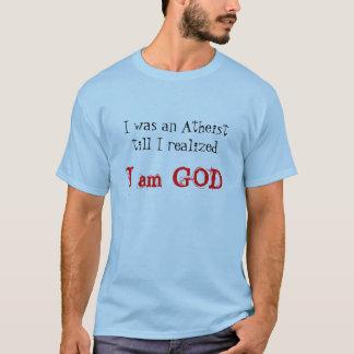Camiseta Era un ateo hasta que realicé, yo soy DIOS