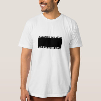 Camiseta Era una noche negra clara, una luna blanca clara