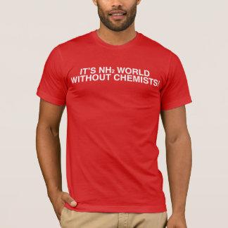 Camiseta ¡Es el mundo NH2 (amina) sin los químicos!