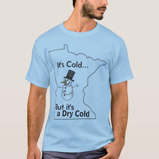 Camiseta Es frío en Minnesota