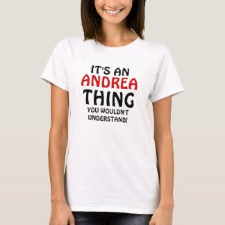 Camiseta Es una cosa de Andrea que usted no entendería