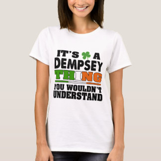 Camiseta Es una cosa de Dempsey que usted no entendería
