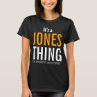 Camiseta Es una cosa de Jones que usted no entendería