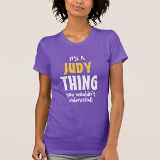 Camiseta Es una cosa de Judy que usted no entendería
