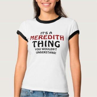 Camiseta Es una cosa de Meredith que usted no entendería