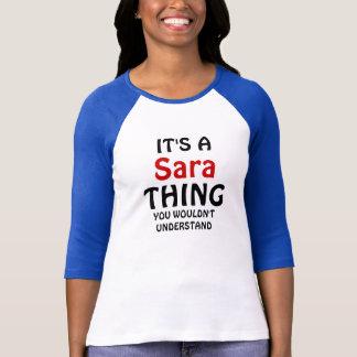 Camiseta Es una cosa de Sara que usted no entendería