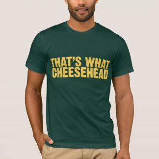 Camiseta Eso es lo que Cheesehead