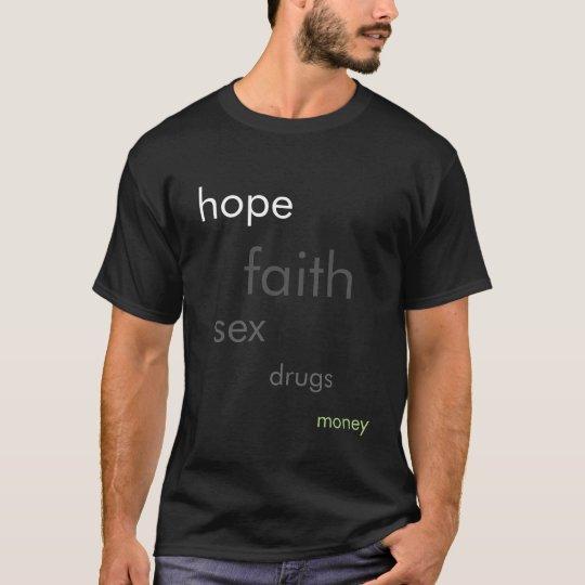 Camiseta Esperanza, fe, sexo, drogas, dinero