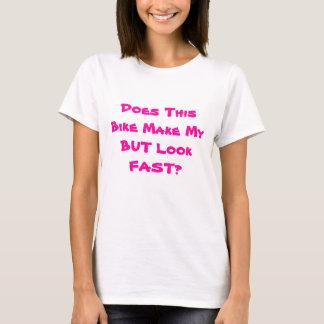 Camiseta ¿Esta bici hace mi PERO mira RÁPIDAMENTE?