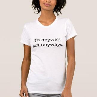 Camiseta Está de todos modos, no de todos modos