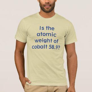 Camiseta ¿Está el peso atómico del cobalto 58,9?
