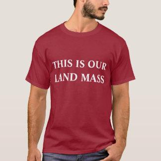 Camiseta Ésta es nuestra masa de la tierra