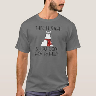 Camiseta Esta llama es demasiado fresca para el drama