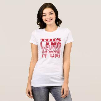 """Camiseta """"Esta tierra…"""" Impresión intrépida de la bandera"""
