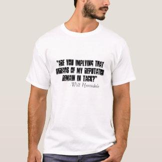 """Camiseta """"Está usted implicación esa los shreads de mi"""