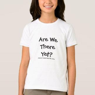 Camiseta ¿Estamos allí todavía?