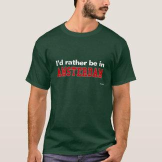 Camiseta Estaría bastante en Amsterdam