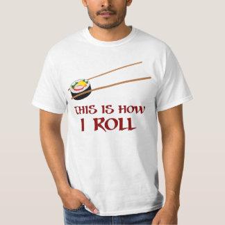 Camiseta Éste es cómo rollo de sushi de I