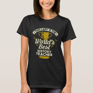 Camiseta Este profesor de la historia Best de señora Is The