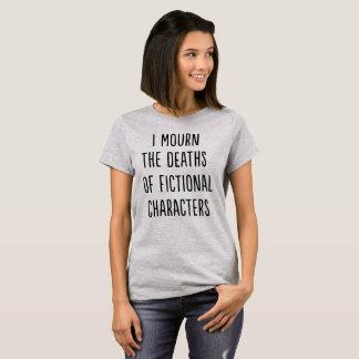 Camiseta Estoy de luto las muertes de caracteres ficticios