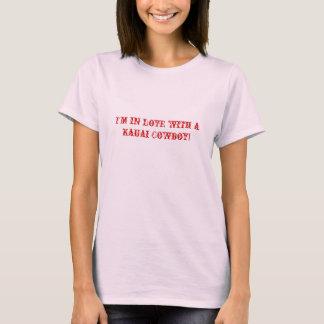 Camiseta ¡Estoy en amor con un vaquero de Kauai!