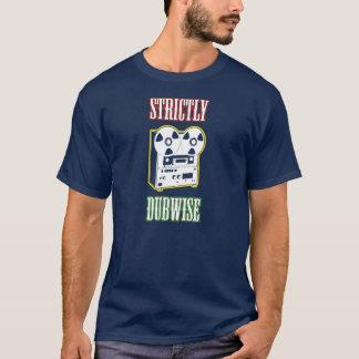 """Camiseta """"Estrictamente Dubwise """""""