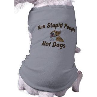 Camiseta estúpida del perro de la gente de la proh camisetas de mascota