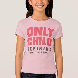 Camiseta Expiración del HIJO ÚNICO [SU FECHA AQUÍ]