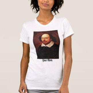 Camiseta Ey Shakespeare-- ¡Su mamá!