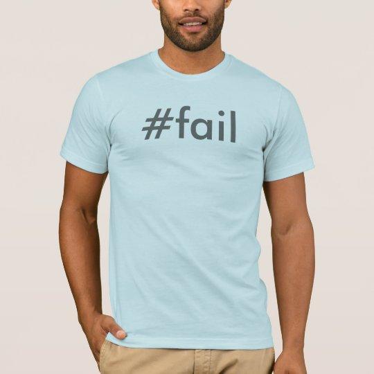 Camiseta #fail