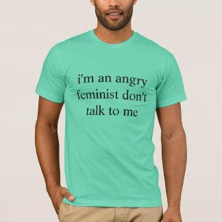 Camiseta feminista enojada