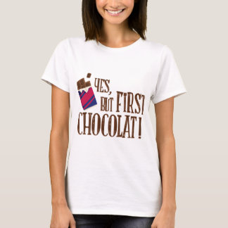 Camiseta first yes, but chocolat