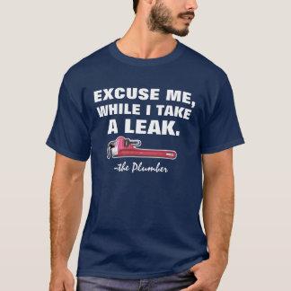 Camiseta Fontanero: Excúseme, mientras que tomo un escape
